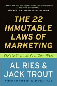 The 22 Immutable Laws of Marketing Violate Them at Your Own Risk