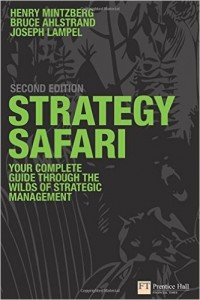 Strategy Safari The complete guide through the wilds of strategic management Henry Mintzberg