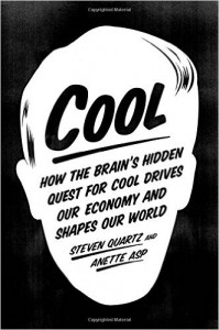 Cool How the Brains Hidden Quest for Cool Drives Our Economy and Shapes Our World