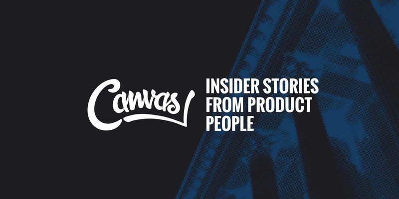 Canvas Conference 2017 Insider Stories From Product People Speakers Event