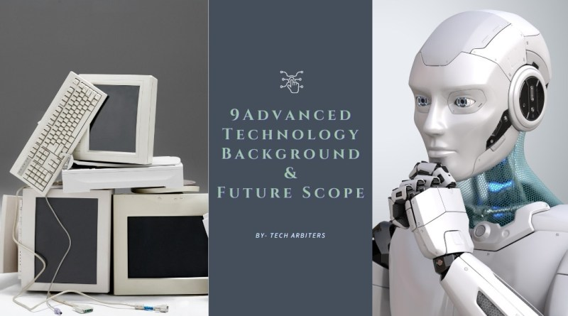 9 Advanced Technology Background and Future Scope