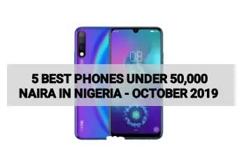 Best phones under 50000 naira