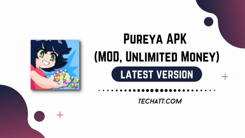 Pureya APK (MOD, Unlimited Money) Free Download
