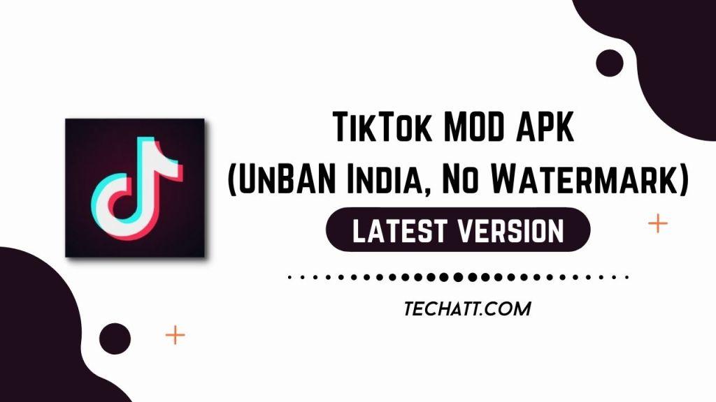 TikTok MOD APK (UnBAN India, No Watermark)