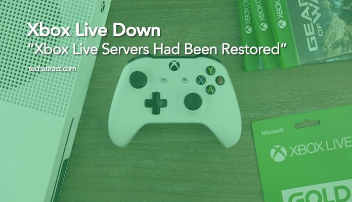 Xbox Live Down Xbox Live Servers Had Been Restored, xbox live twitter, xbox live outage map, xbox live down reddit, cant connect to xbox live, xbox live support, when will xbox live be back up,