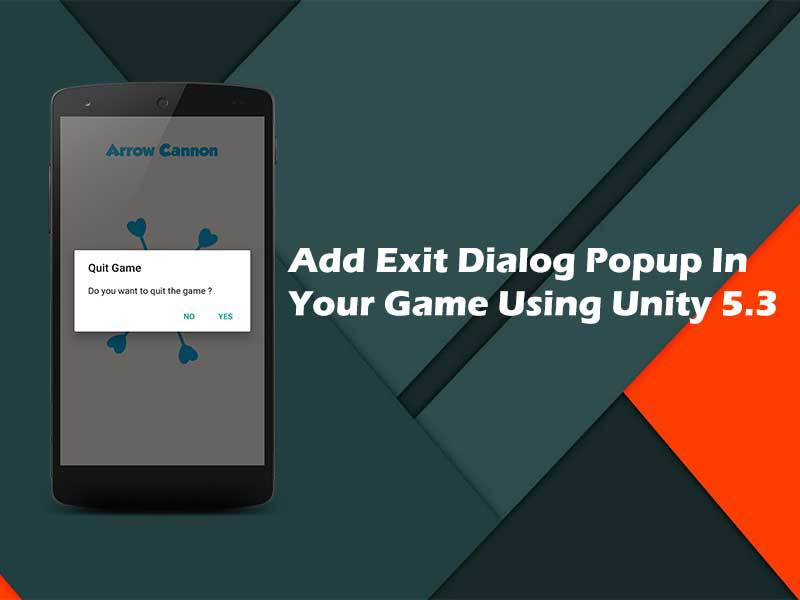 How to add exit dialog popup in your game using Unity 5.3 ?