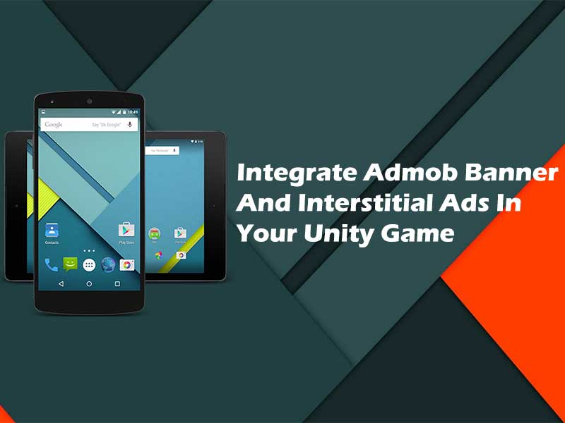 Integrate admob banner and interstitial ads in your Unity game