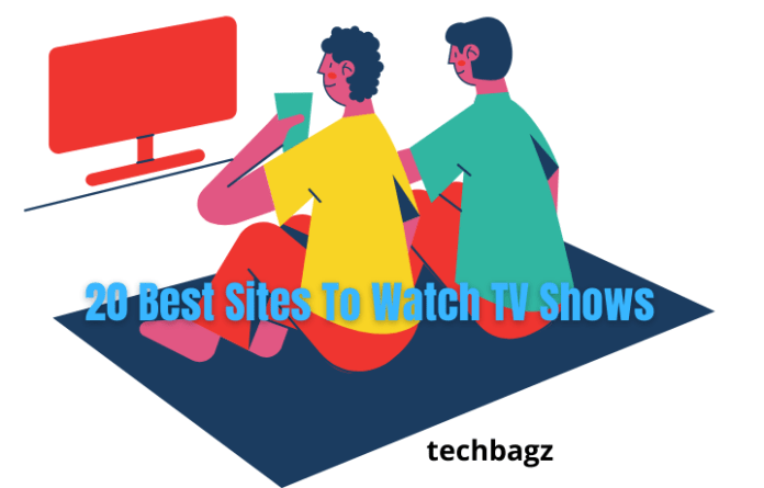 20 Best Sites To Watch TV Shows