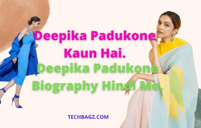 Deepika Padukone Biography Hindi Me