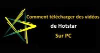télécharger des vidéos de Hotstar sur PC