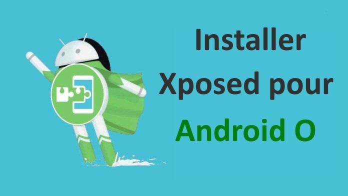 installer Xposed Framework dans Android O