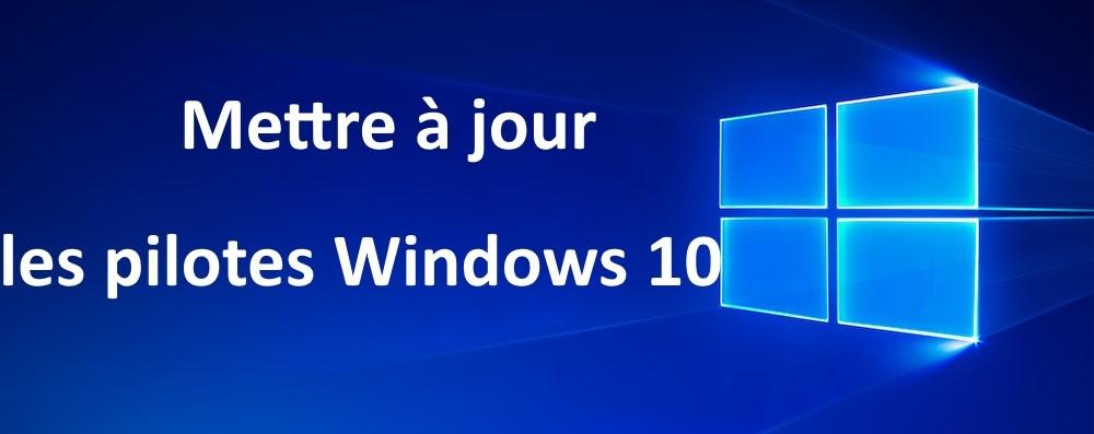 mettre à jour les pilotes sous Windows 10