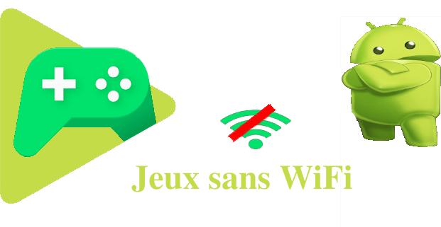 Jeux sans WiFi