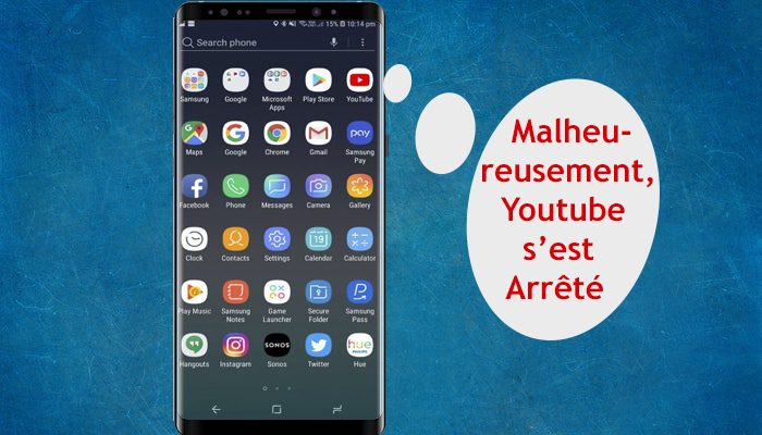 Réparer l'Erreur Samsung Galaxy Note 9: Malheureusement, Youtube s'est Arrêté