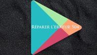 Réparer l'erreur 504 du Google Play Store