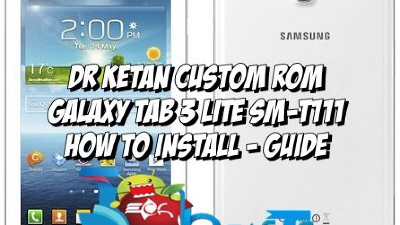 Update Samsung Galaxy Tab 3 Lite Sm T111 With Dr Ketan Custom Rom