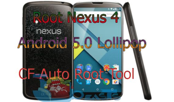 Root Nexus 4 on Android 5.0 Lollipop using CF-Auto Root