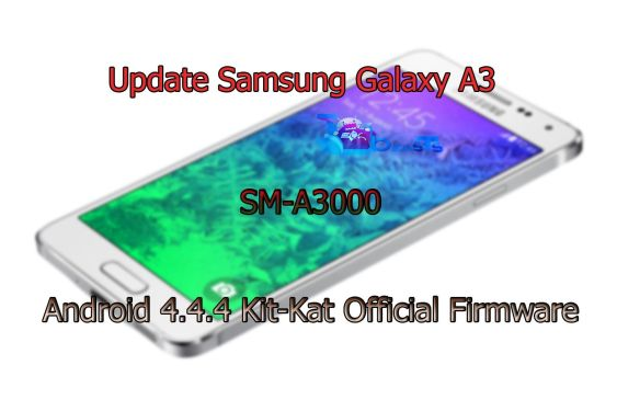 Update Samsung Galaxy A3 SM-A3000 to Android 4.4