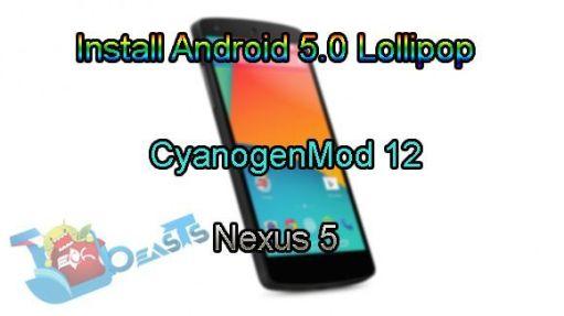 Install Android 5.0 Lollipop CyanogenMod 12 on Nexus 5