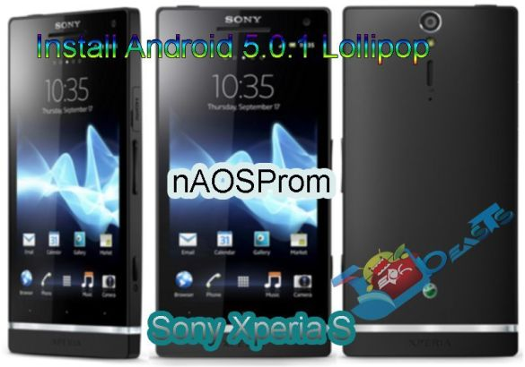 Install Android 5.0.1Lollipop nAOSProm on Sony Xperia S