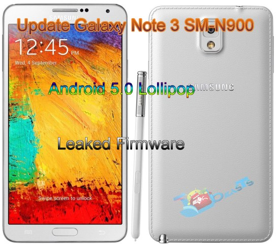Update Galaxy Note 3 SM-N900 to Android 5.0 Lollipop Leaked Firmware