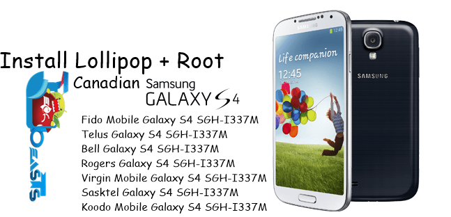 Install Android 501 Lollipop On Canadian Galaxy S4 I337m Root It
