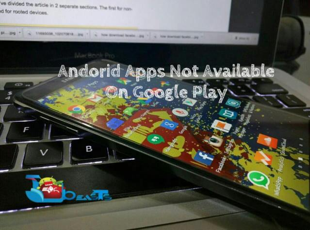 Android Apps Not Available on Google Play Store