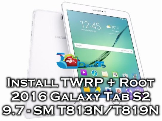 Root and Install TWRP Recovery on Galaxy Tab S2 9 7 2016