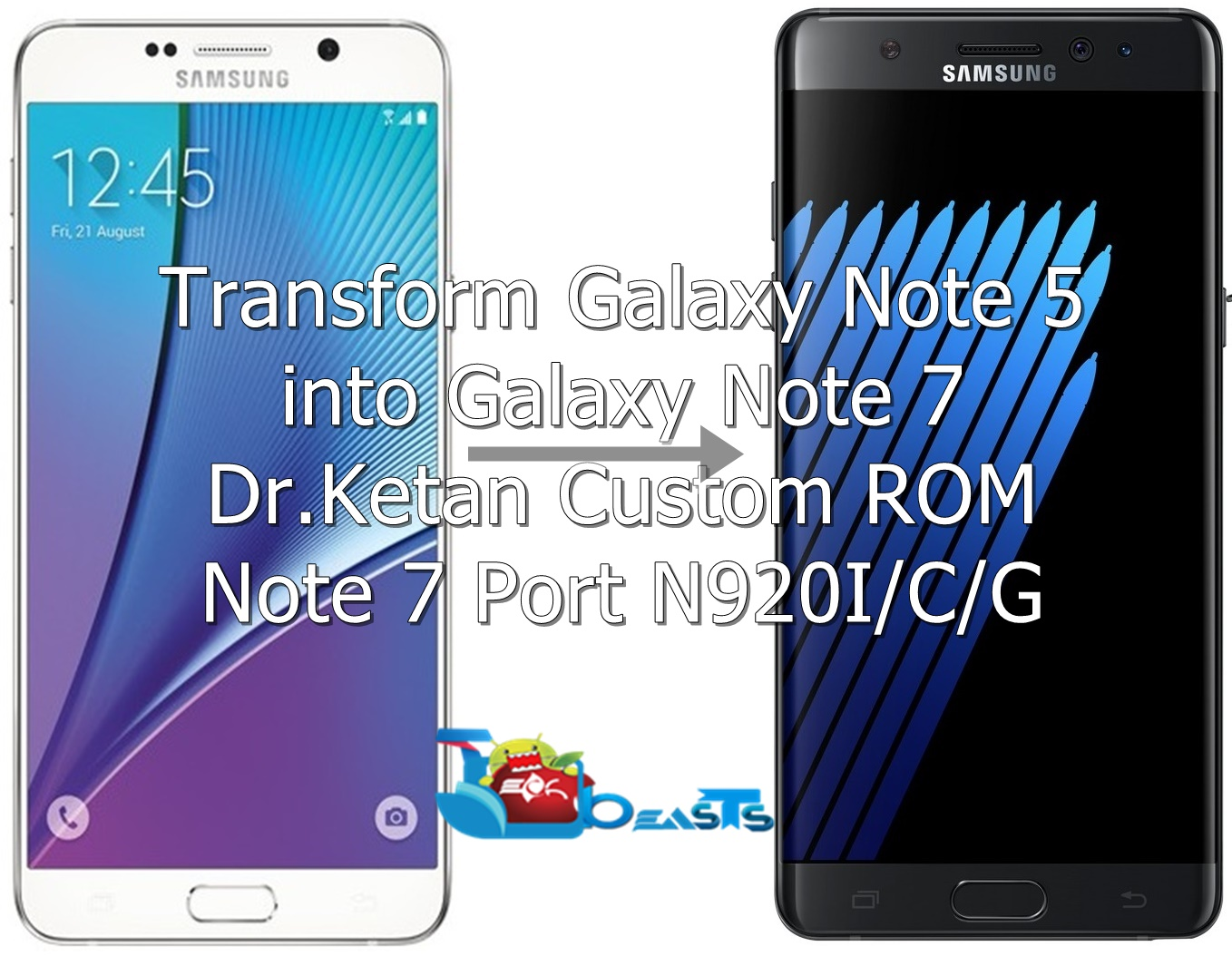 Install Dr Ketan ROM on Galaxy Note 5 and get all Note 7