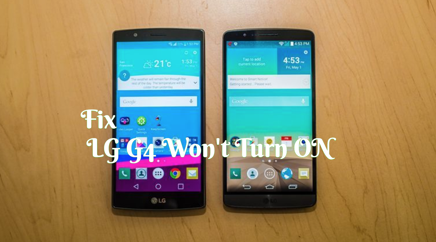 How To Fix Your Lg G4 That Wont Turn On Or Boot Up