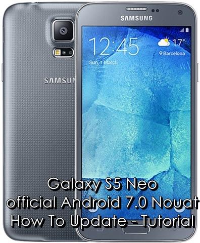Install Galaxy S5 Neo Android 7.0 Nougat CQH4 Update [G903WVLU1CQH4]