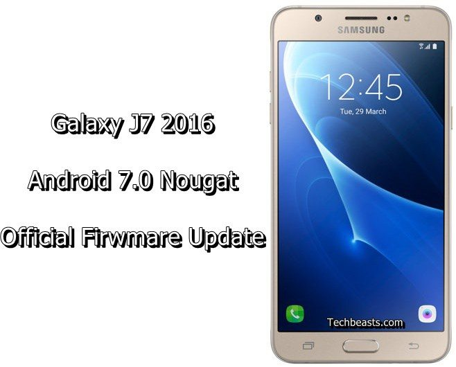 Install Galaxy J7 2016 Android 7 0 Nougat Official Update