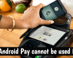 Android Pay cannot be used Error