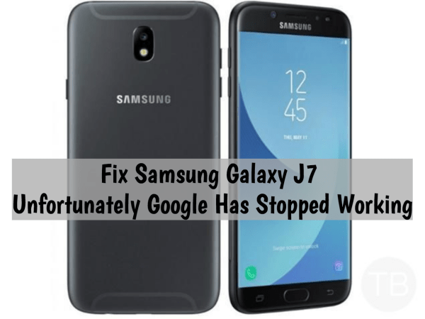 J7 Unfortunately Google Has Stopped Working