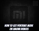 Portrait Mode on Xiaomi Devices