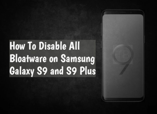 Disable All Bloatware on Galaxy S9