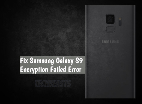 Samsung Galaxy S9 Encryption Failed Error
