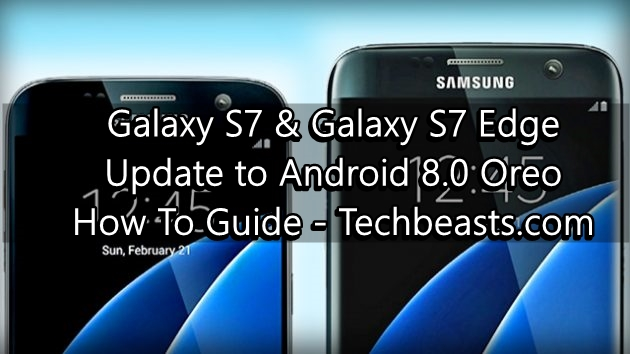 Update Galaxy S7 and S7 Edge to Android Oreo via Odin