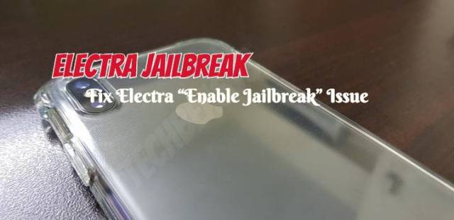 "Fix Electra ""Enable Jailbreak"" Issue"