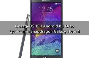 Install Android 8.1 Oreo on Galaxy Note 4 via LineageOS 15.1