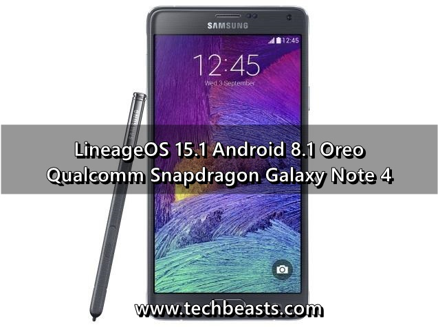 Install Android 8 1 Oreo on Galaxy Note 4 via LineageOS 15 1