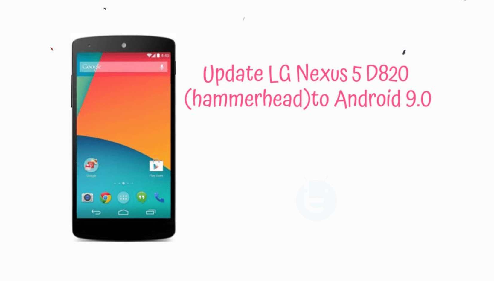 Update LG Nexus 5 D820 (hammerhead) to Android 9 0 Pie AOSP