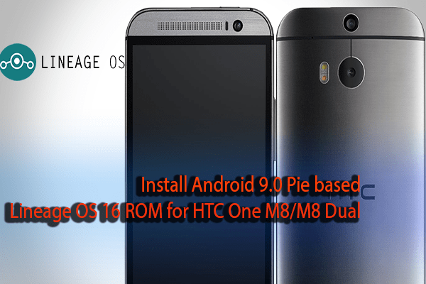 Install Android 9 0 Pie based Lineage OS 16 ROM for HTC One
