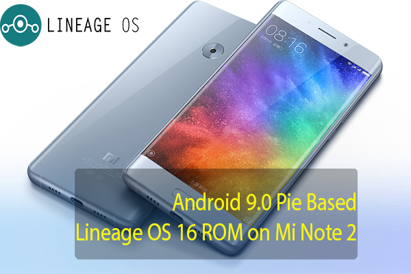 Install Android 9 0 Pie Based LineageOS 16 ROM on Mi Note 2 | TechBeasts