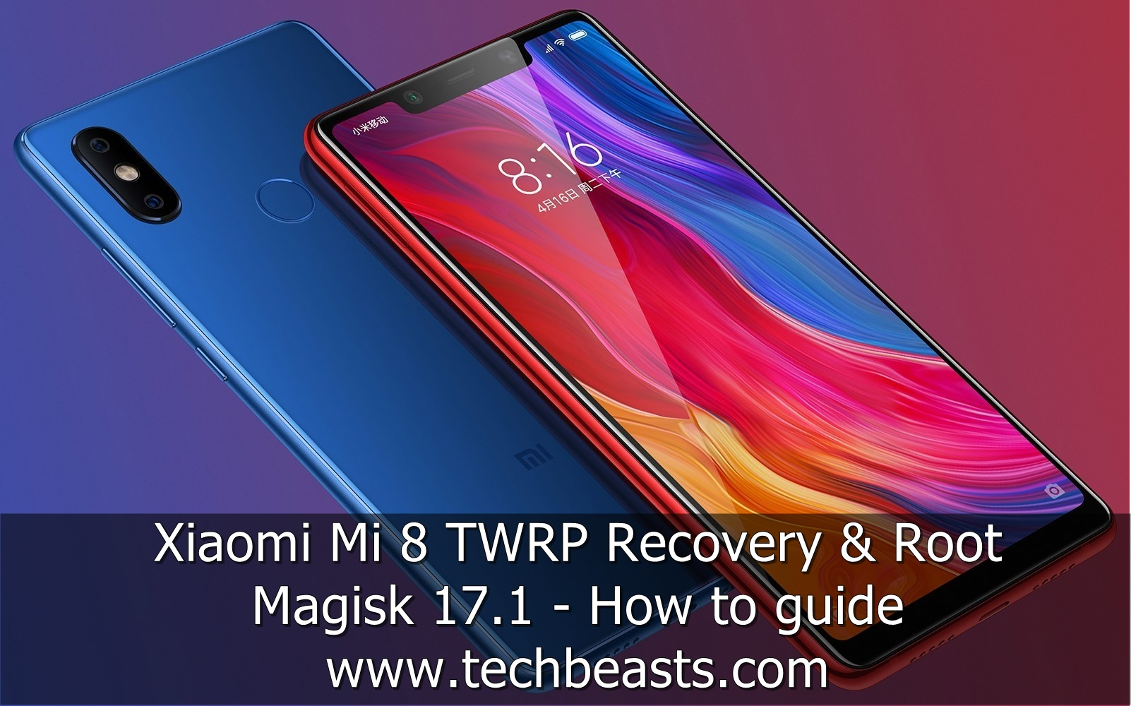 Install TWRP Recovery and Root Xiaomi Mi 8