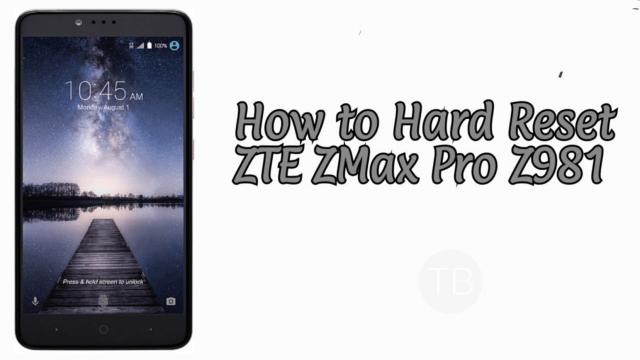 Hard Reset ZTE ZMax Pro Z981