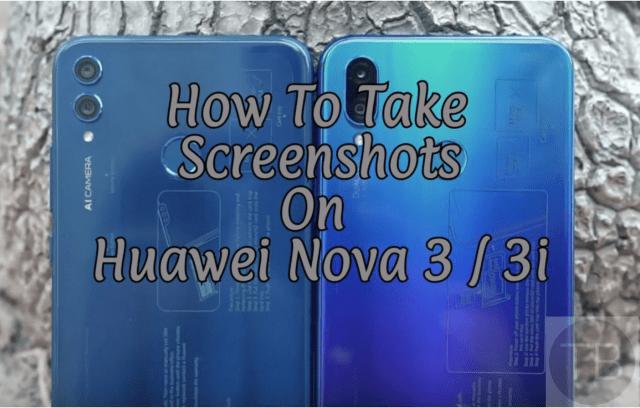 Take Screenshots on Huawei Nova 3 / 3i