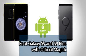 Root Galaxy S9 and S9 Plus with Official Magisk