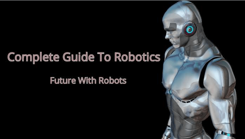 Robotic Technology | Everything You Need To Know