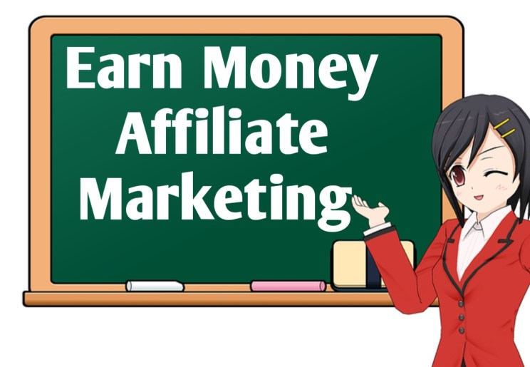 How To Earn Money From Affiliate Marketing In 2021